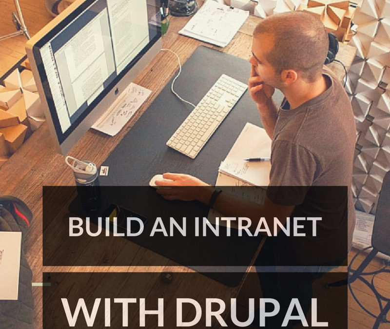 Why You Should Build An Intranet In Drupal